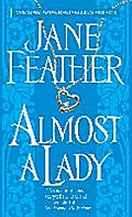Almost a Lady - Jane Feather