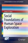 Social Foundations of Human Space Exploration - James A. Dator