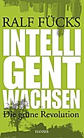 Intelligent wachsen - Ralf Fücks