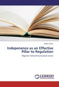 Indepenence as an Effective Pillar to Regulation - Abbas Fufore