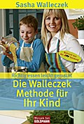 Die Walleczek-Methode für Ihr Kind - Sasha Walleczek