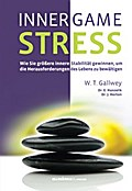 INNER GAME STRESS - W. Timothy Gallwey