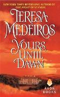 Yours Until Dawn (Avon Historical Romance) - Teresa Medeiros