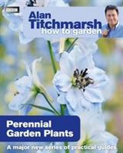 Alan Titchmarsh How to Garden - Alan Titchmarsh