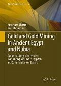 Gold and Gold Mining in Ancient Egypt and Nubia - Rosemarie Klemm
