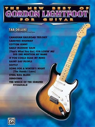 The New Best of Gordon Lightfoot for Guitar: Easy Tab Deluxe - Gordon Lightfoot