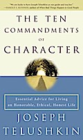 The Ten Commandments of Character - Joseph Rabbi Telushkin