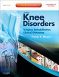 Noyes` Knee Disorders: Surgery, Rehabilitation, Clinical Outcomes - Frank R. Noyes