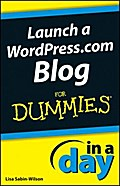 Launch a WordPress.com Blog In A Day For Dummies - Lisa Sabin-Wilson