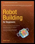 Robot Building for Beginners (Technology in Action Series) - David Cook