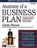 Anatomy of a Business Plan: The Step-By-Step Guide to Building Your Business and Securing Your Company`s Future: The Step-by-Step Guide to Building a ... Smart, Building the Business, & Securin) - Linda J. Pinson