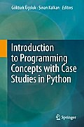 Introduction to Programming Concepts with Case Studies in Python - Gokturk Ucoluk