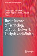 The Influence of Technology on Social Network Analysis and Mining - Tansel Özyer