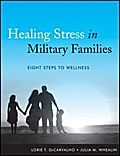 Healing Stress in Military Families - Lorie T. DeCarvalho