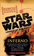 Star Wars Legacy of the Force - Inferno - Troy Denning
