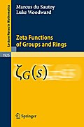 Zeta Functions of Groups and Rings - Marcus du Sautoy