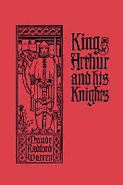 King Arthur and His Knights - Maude Radford Warren