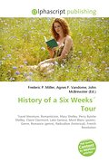 History of a Six Weeks Tour - Frederic P. Miller