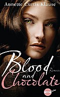 Blood and Chocolate: Roman (Heyne fliegt) - Annette Curtis Klause