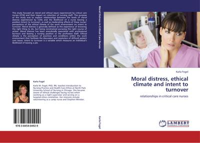 Moral distress, ethical climate and intent to turnover - Karla Fogel