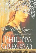 The White Queen: A Novel (The Plantagenet and Tudor Novels) - Philippa Gregory