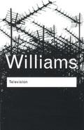 Television: Technology and Cultural Form (Routledge Classics) - Raymond Williams