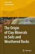 The Origin of Clay Minerals in Soils and Weathered Rocks - Bruce B. Velde