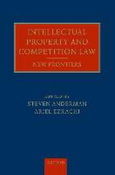 Intellectual Property and Competition Law - Steven Anderman