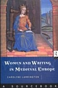 Women and Writing in Medieval Europe: A Sourcebook - Carolyne Larrington