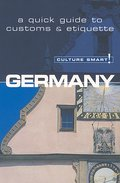 Germany - Culture Smart!: the essential guide to customs & culture: The Essential Guide to Customs and Culture - Barry Tomalin