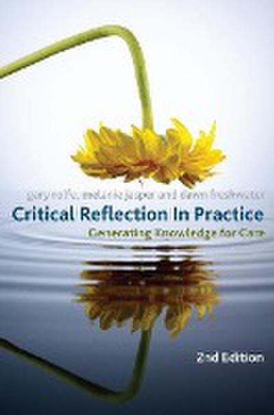 Critical Reflection In Practice - Gary Rolfe