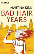 Bad Hair Years: Roman - Martina Kink