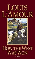 How the West Was Won - Louis L'Amour
