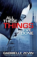 All These Things I`ve Done - Gabrielle Zevin