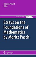 Essays on the Foundations of Mathematics by Moritz Pasch - Stephen Pollard