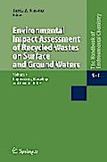Environmental Impact Assessment of Recycled Wastes on Surface and Ground Waters - Tarek A. Kassim