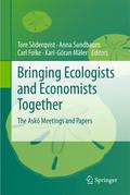 Bringing Ecologists and Economists Together - Tore Söderqvist