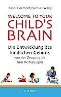 Welcome to your Child`s Brain - Sandra Aamodt