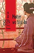 Mutter wo bist du - Soh Aono
