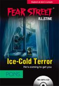 PONS Lektüre Fear Street - Ice-Cold Terror: He`s coming to get you. Spannende Horrorstory zum Englischlernen. (PONS Fear Street) - R.L. Stine