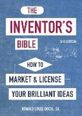 The Inventor`s Bible, 3rd Edition - Ronald Louis Sr Docie