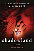 Shadowland: The Immortals (Immortals (Alyson Noel)) - Alyson Noel