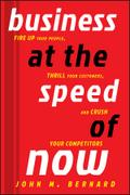 Business at the Speed of Now - John M. Bernard