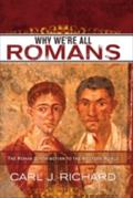 Why We`re All Romans - Carl J. Richard