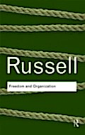 Freedom and Organization - Bertrand Russell