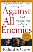 Against All Enemies: Inside America`s War on Terror - Richard A. Clarke
