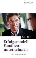Erfolgsmodell Familienunternehmen - Peter May