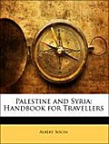 Palestine and Syria: Handbook for Travellers - Albert Socin