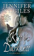 Kiss of Darkness (The Shadowmen, Band 3) - Jennifer St Giles