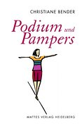 Podium und Pampers - Christiane Bender